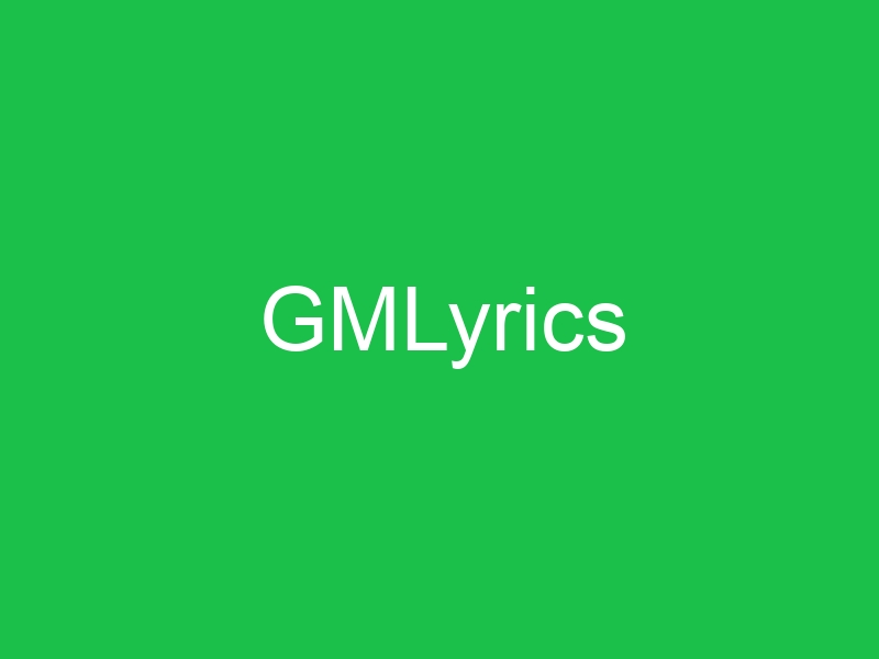 GMLyrics
